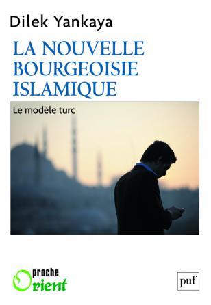 La nouvelle bourgeoisie islamique : le modèle turc