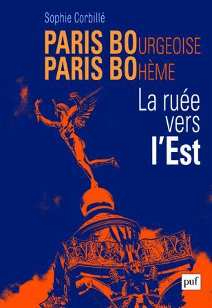 Paris bourgeoise, Paris bohème : la ruée vers l'Est