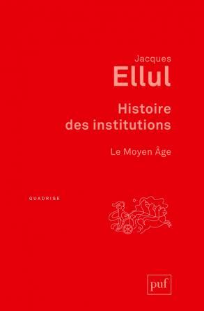 Histoire des institutions. Le Moyen Âge