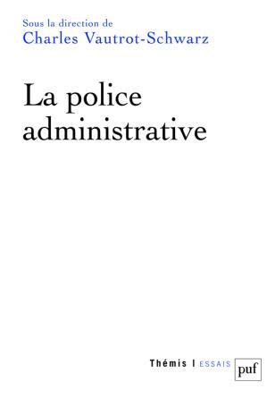 La police administrative