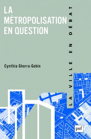 La métropolisation en question