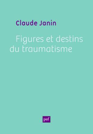 Figures et destins du traumatisme
