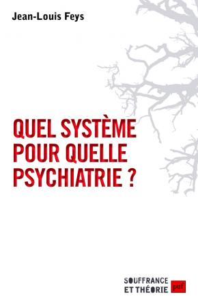 Quel système pour quelle psychiatrie ?