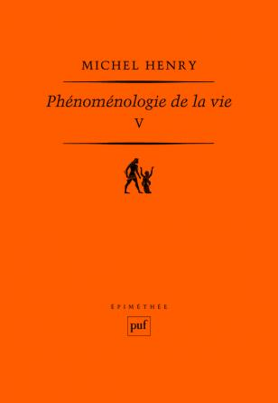 Phénoménologie de la vie. Tome V
