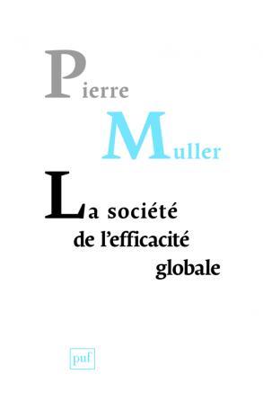 La société de l'efficacité globale