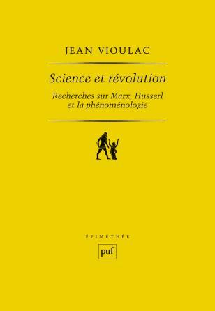 Science et révolution. Recherches sur Marx, Husserl et la phénoménologie