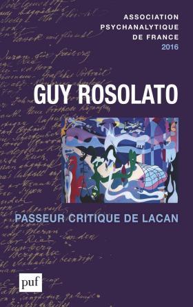Annuel 2016 - APF. Guy Rosolato passeur critique de Lacan