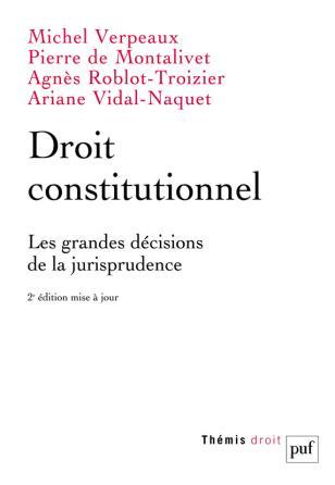 Droit constitutionnel. Les grandes décisions de la jurisprudence