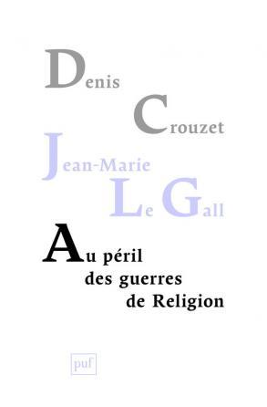 Au péril des guerres de Religion