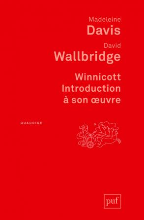 Winnicott. Introduction à son œuvre