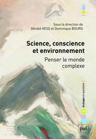 Science, conscience et environnement. Penser le monde complexe