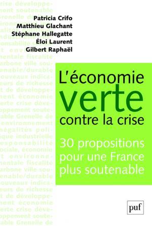 L'économie verte contre la crise. 30 propositions pour une France plus soutenable