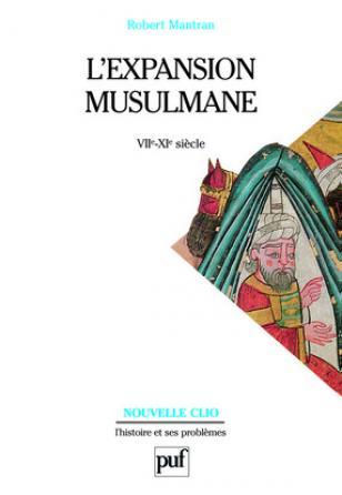 L'expansion musulmane (VIIe-XIe siècle)
