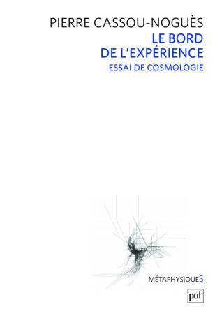 Le bord de l'expérience. Essai de cosmologie