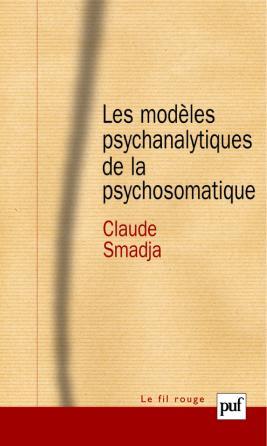 Les modèles psychanalytiques de la psychosomatique
