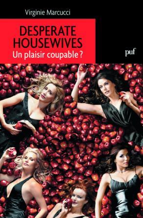 Desperate Housewives. Un plaisir coupable