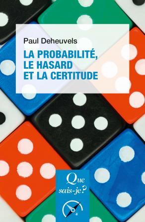 La probabilité, le hasard et la certitude
