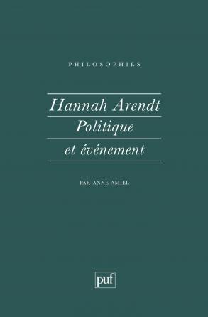 Hannah Arendt. politique et evenement