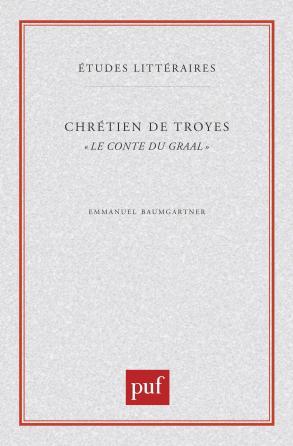 Chrétien de Troyes. « Le Conte du Graal »