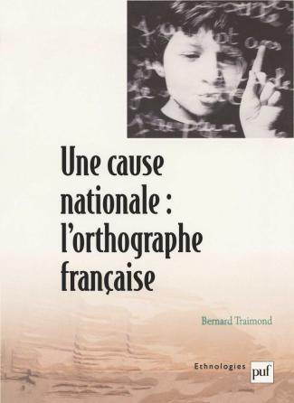 Une cause nationale : l'orthographe française