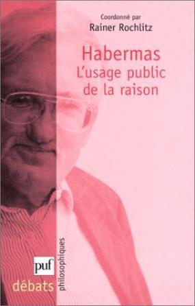 Habermas. L'usage public de la raison