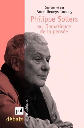 Philippe Sollers, ou l'impatience de la pensée