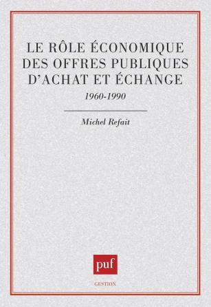 Le rôle économique des offres publiques d'achat et d'échange