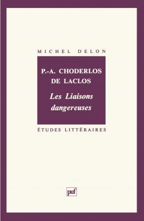 Choderlos de Laclos. « Les Liaisons dangereuses »