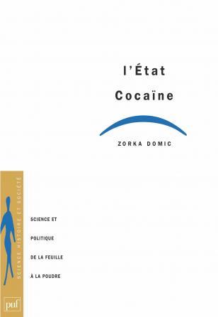 L'État cocaïne. Science et politique, de la feuille à la poudre