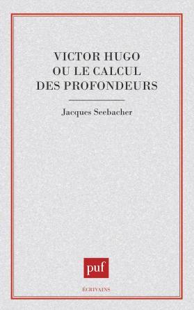 Victor Hugo ou le calcul des profondeurs