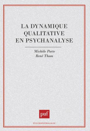 La dynamique qualitative en psychanalyse