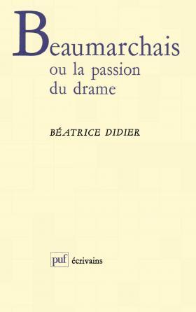 Beaumarchais ou la passion du drame