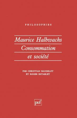 Maurice Halbwachs. Consommation et société