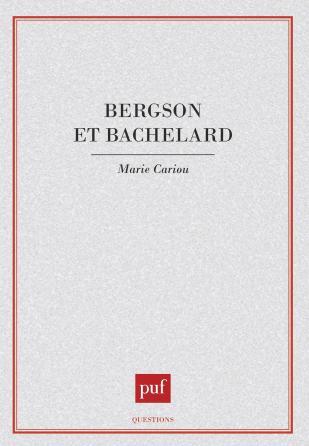 Bergson et Bachelard