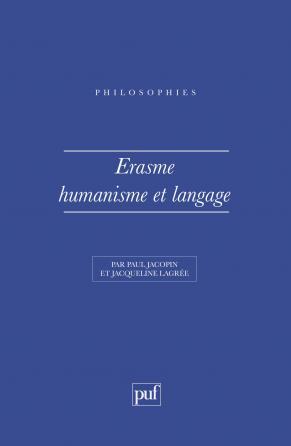 Erasme. Humanisme et langage