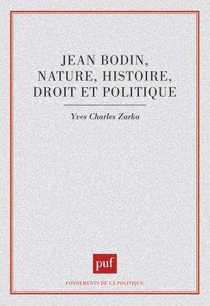 Jean Bodin : nature, histoire, droit et politique