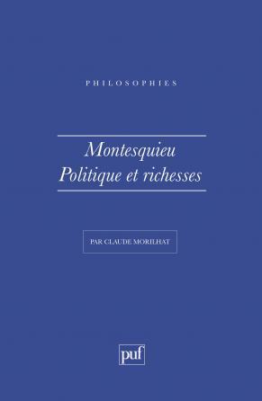 Montesquieu. Politique et richesses