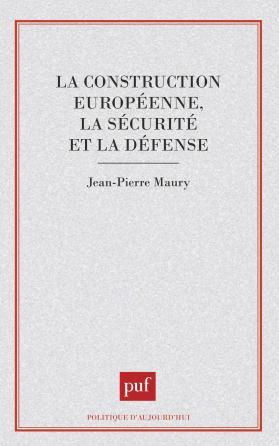 La construction européenne, la sécurité et la défense