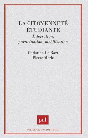 La citoyenneté étudiante. Intégration, participation, mobilisation