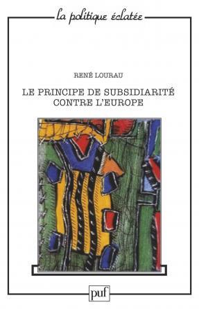 Le principe de la subsidiarité contre l'Europe