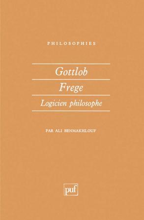 Gottlob Frege, logicien philosophe