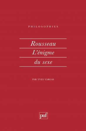 Rousseau. L'enigme du sexe