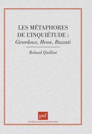 Les métaphores de l'inquiétude : Giraudoux, Hesse, buzzati