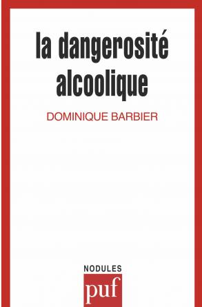 La dangerosité alcoolique