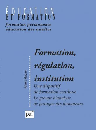 Formation, régulation, institution
