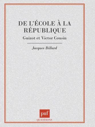 De l'école à la république : Guizot et Victor Cousin