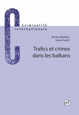 Trafics et crimes dans les balkans
