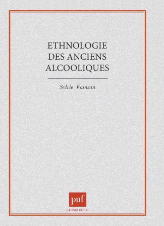Ethnologie des anciens alcooliques. La liberté ou la mort