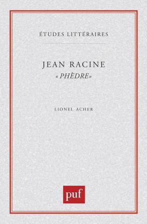 Jean Racine. « Phèdre »