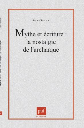 Mythe et écriture : la nostalgie de l'archaïque